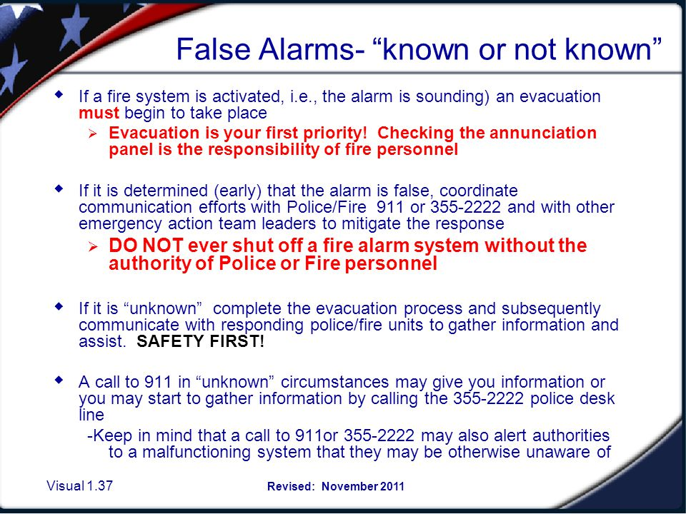 Visual 1.36 Revised: November 2011 1.Pull the alarm if you suspect a FIRE situation & call 911 as you exit. 2. Pull the alarm when otherwise directed