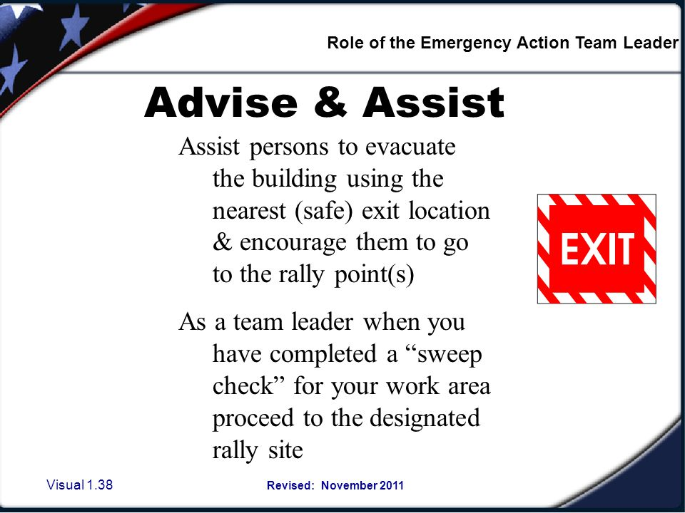 Visual 1.37 Revised: November 2011 False Alarms- known or not known If a fire system is activated, i.e., the alarm is sounding) an evacuation must beg