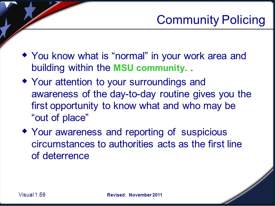 Visual 1.58 Revised: November 2011 Report Suspicious Situations Use common sense & gut reactions when reacting to circumstances Be aware of controvers