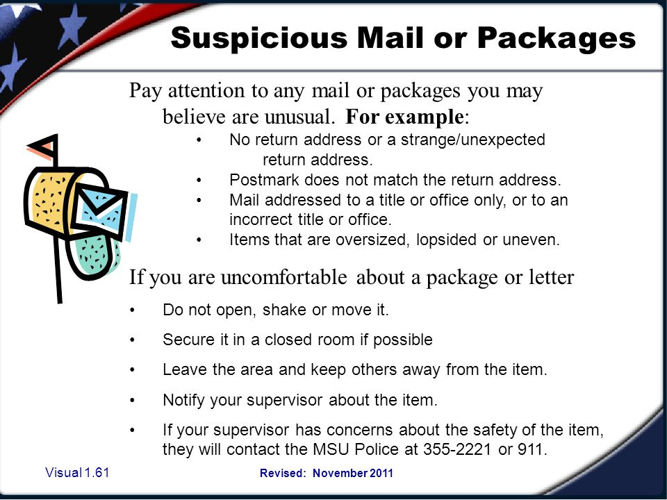 Visual 1.60 Revised: November 2011 Suspicious Mail or Packages Response