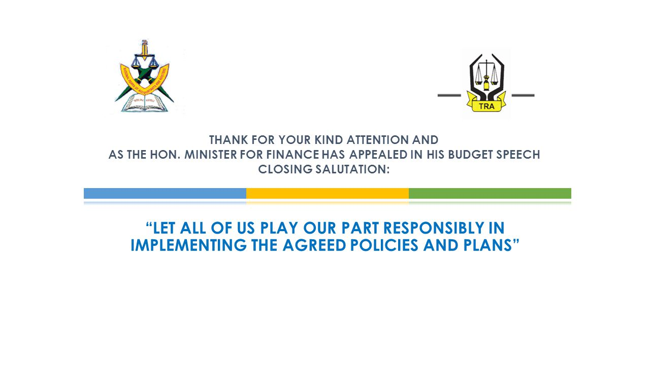 LET ALL OF US PLAY OUR PART RESPONSIBLY IN IMPLEMENTING THE AGREED POLICIES AND PLANS THANK FOR YOUR KIND ATTENTION AND AS THE HON.