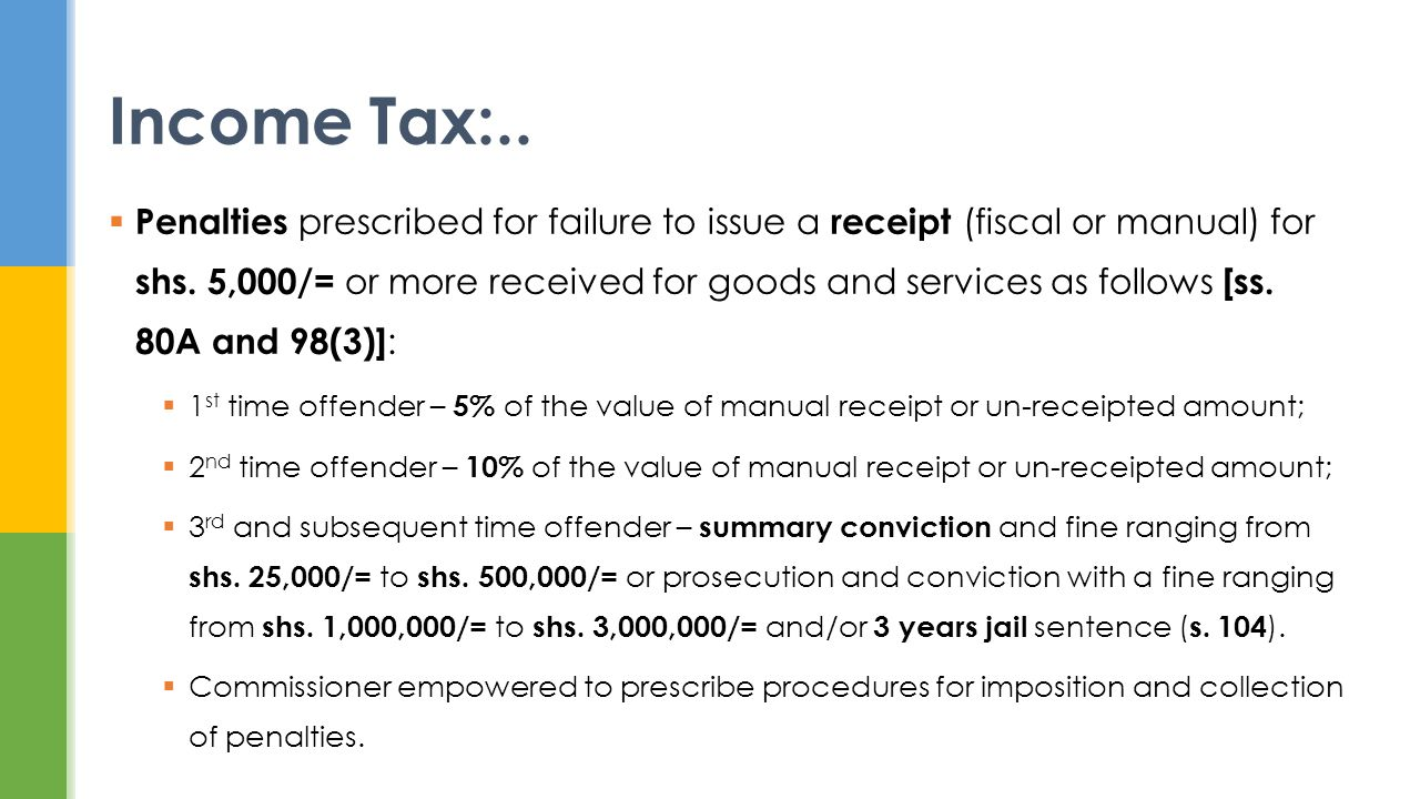 Penalties prescribed for failure to issue a receipt (fiscal or manual) for shs. 5,000/= or more received for goods and services as follows [ss. 80A an