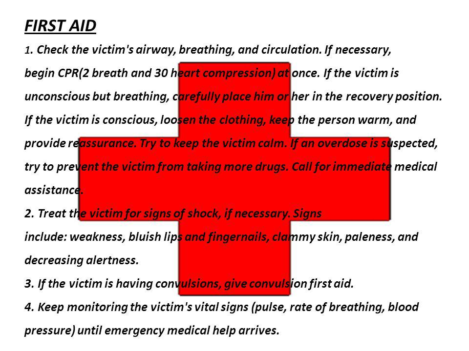 FIRST AID 1.Check the victim s airway, breathing, and circulation.