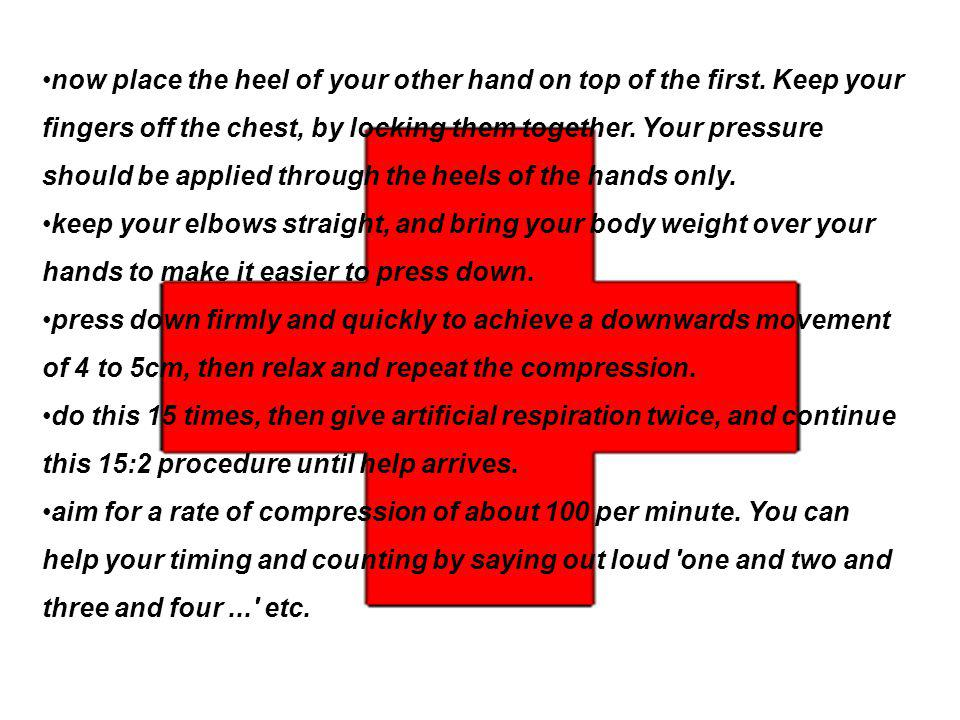 now place the heel of your other hand on top of the first.