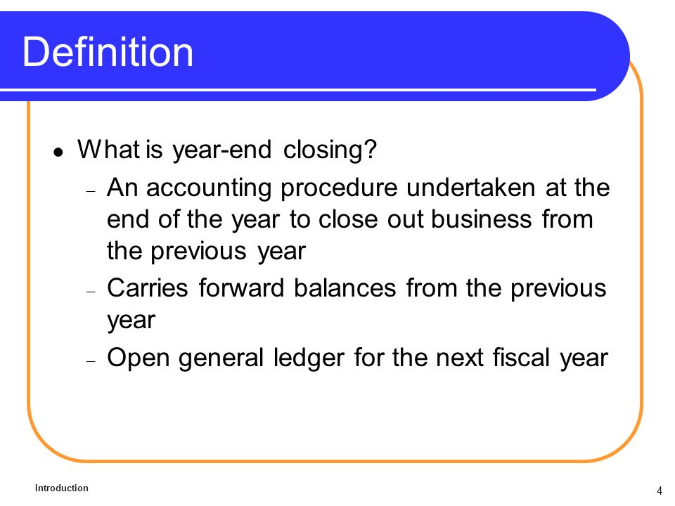 4 Definition What is year-end closing.