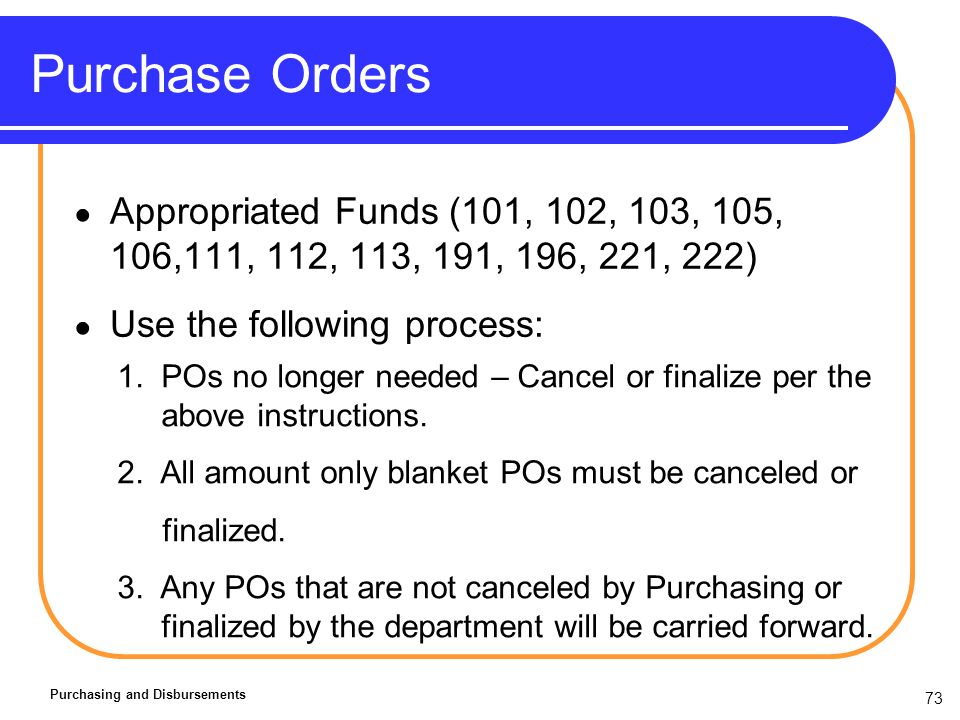 73 Purchase Orders Purchasing and Disbursements 1.