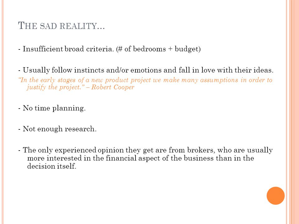 T HE SAD REALITY... - Insufficient broad criteria.