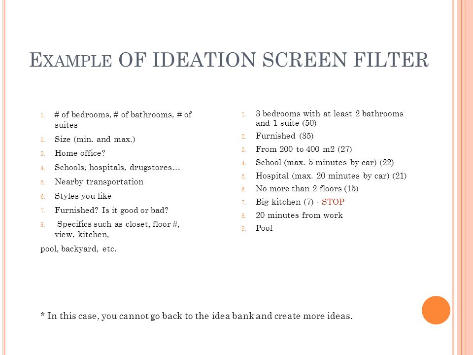 E XAMPLE OF IDEATION SCREEN FILTER 1. 3 bedrooms with at least 2 bathrooms and 1 suite (50) 2.