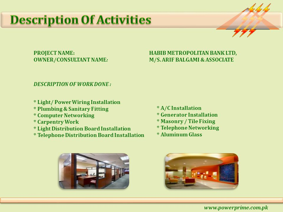 * Light/ Power Wiring Installation * Plumbing & Sanitary Fitting * Computer Networking * Carpentry Work * Light Distribution Board Installation * Tele