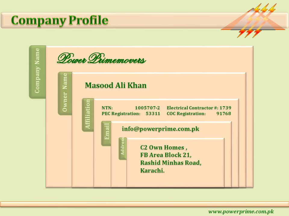 Company Name Masood Ali Khan Owner NameAffiliation NTN: 1005707-2 PEC Registration: 53311 Electrical Contractor #: 1739 COC Registration: 91768 info@p