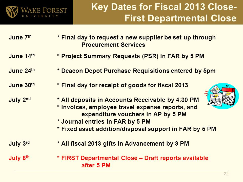 Key Dates for Fiscal 2013 Close- First Departmental Close June 7 th * Final day to request a new supplier be set up through Procurement Services June