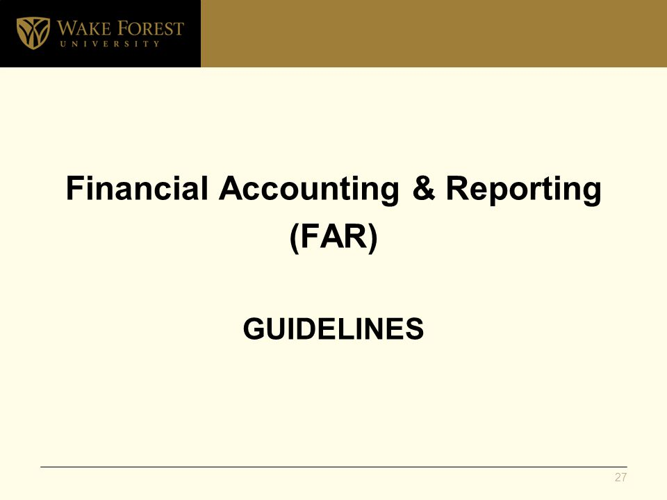Financial Accounting & Reporting (FAR) GUIDELINES 27