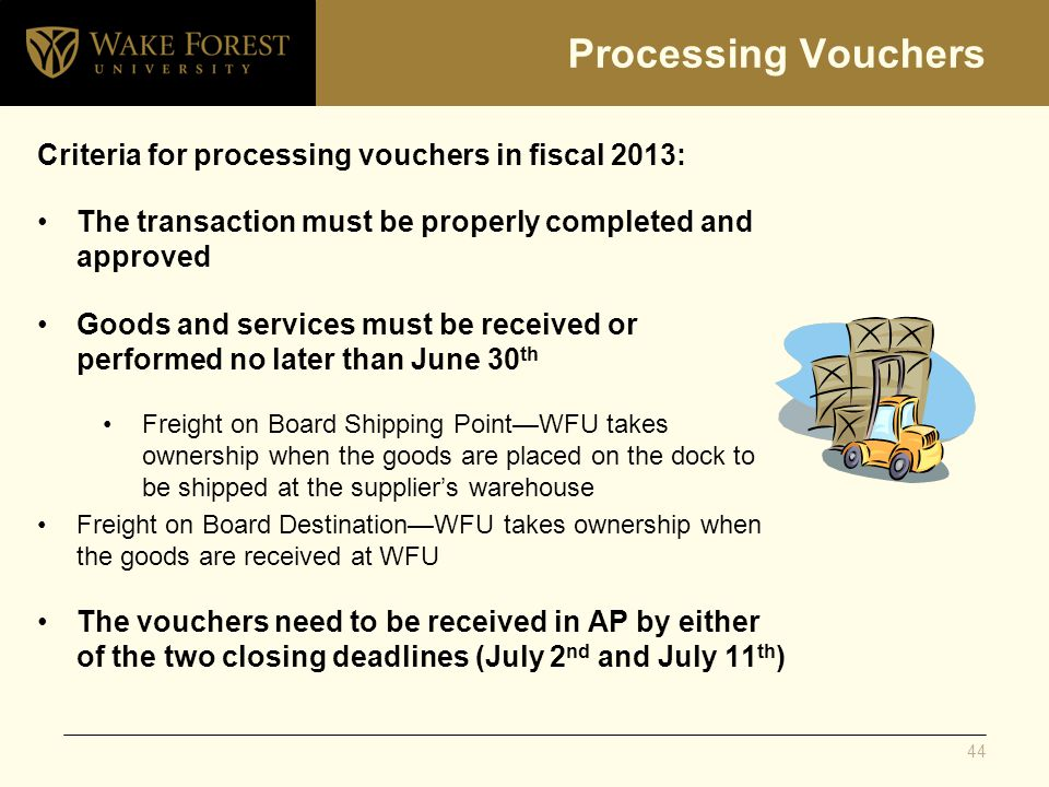 Processing Vouchers Criteria for processing vouchers in fiscal 2013: The transaction must be properly completed and approved Goods and services must b