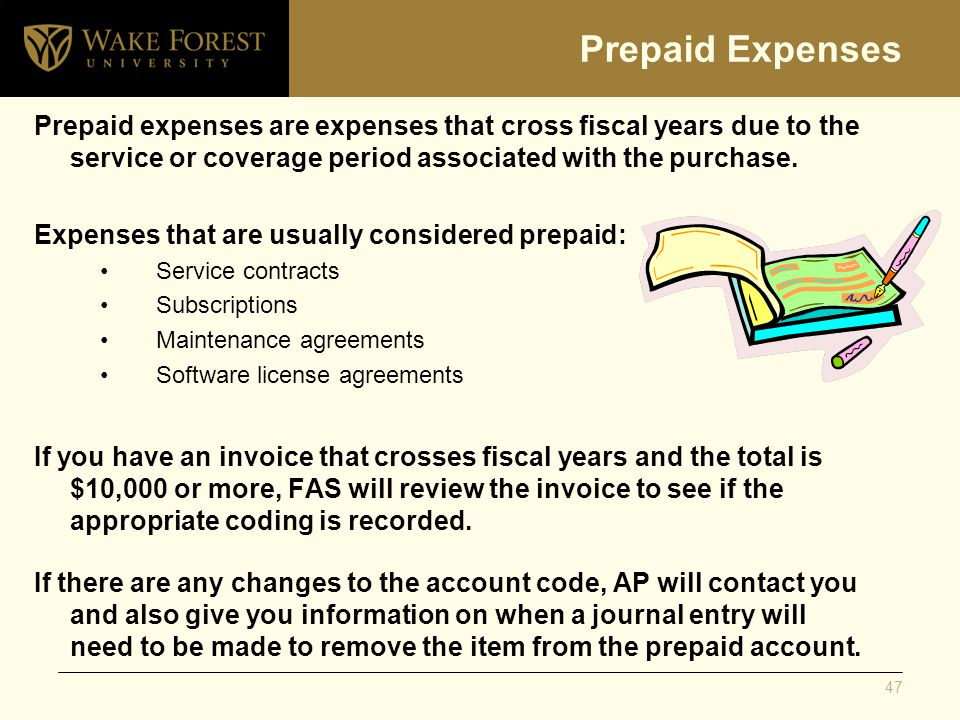 Prepaid Expenses Prepaid expenses are expenses that cross fiscal years due to the service or coverage period associated with the purchase. Expenses th