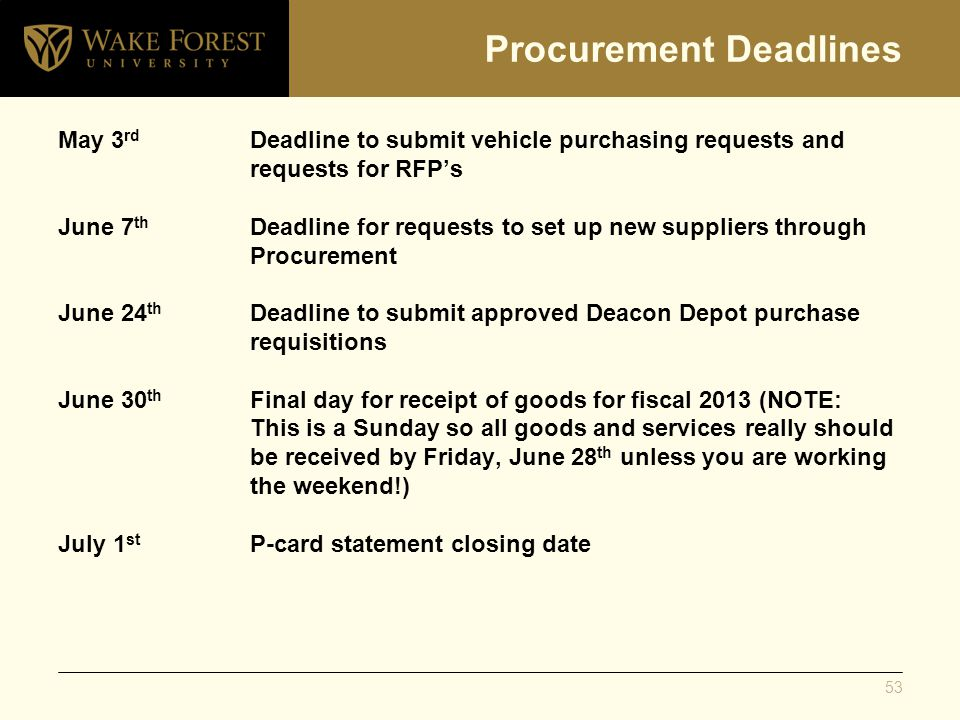 Procurement Deadlines May 3 rd Deadline to submit vehicle purchasing requests and requests for RFPs June 7 th Deadline for requests to set up new supp