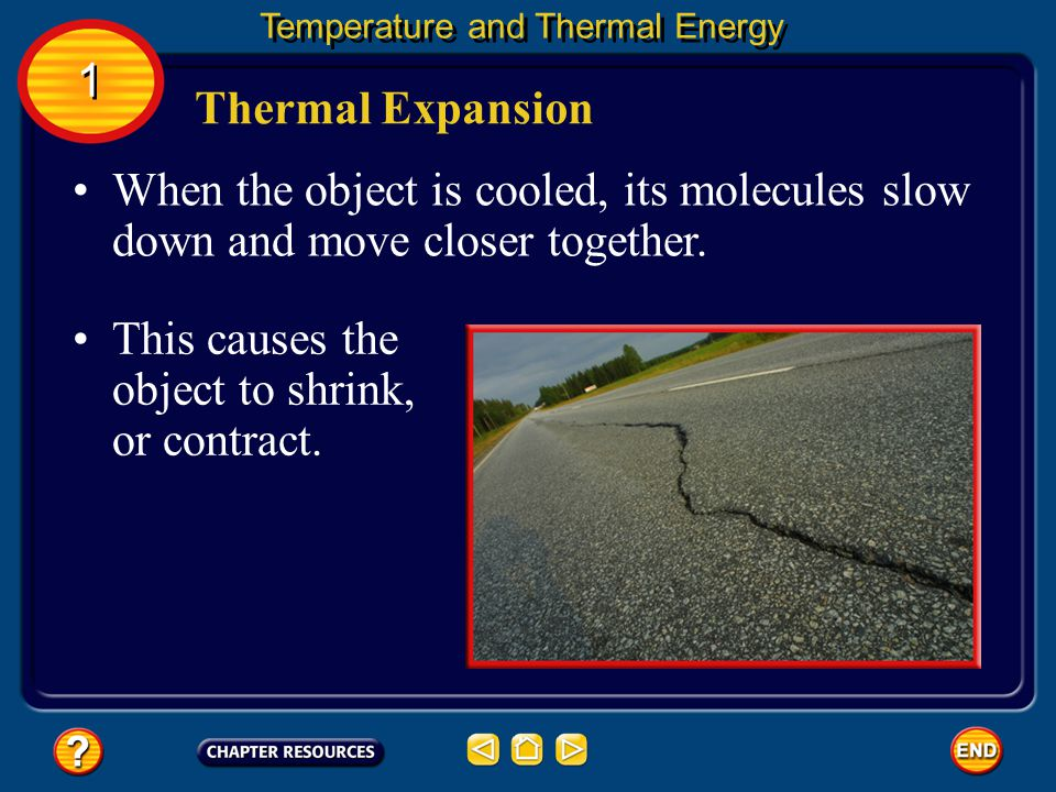 When the object is cooled, its molecules slow down and move closer together.