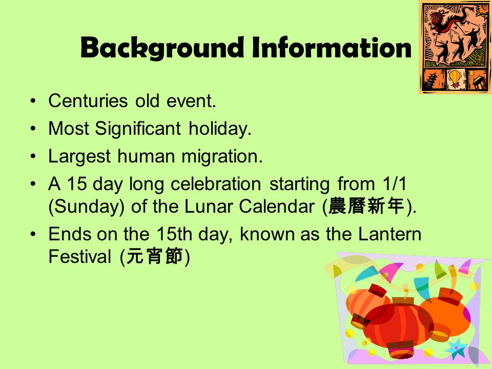 Background Information Centuries old event. Most Significant holiday.