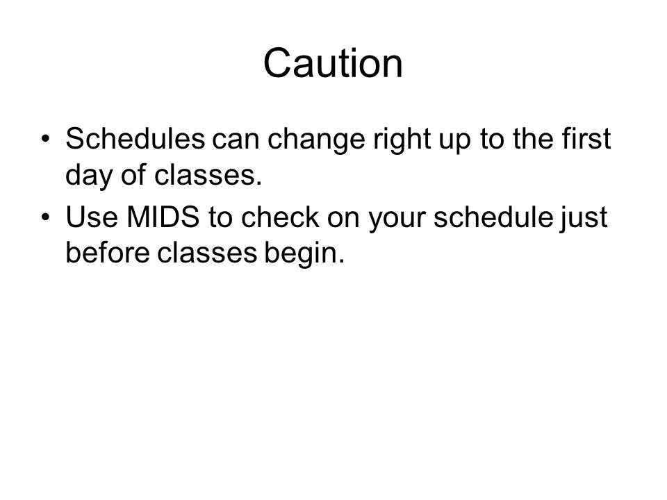 Caution Schedules can change right up to the first day of classes.