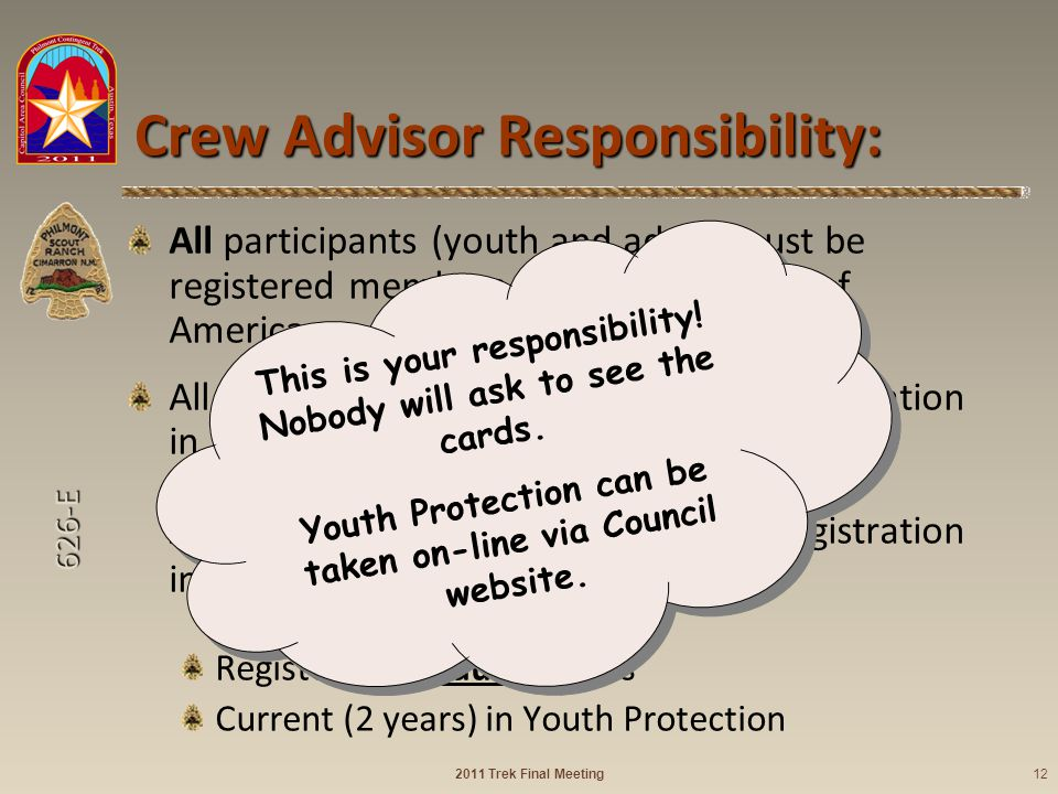 626-E Crew Advisor Responsibility: All participants (youth and adult) must be registered members of the Boy Scouts of America. All adults (18 or older