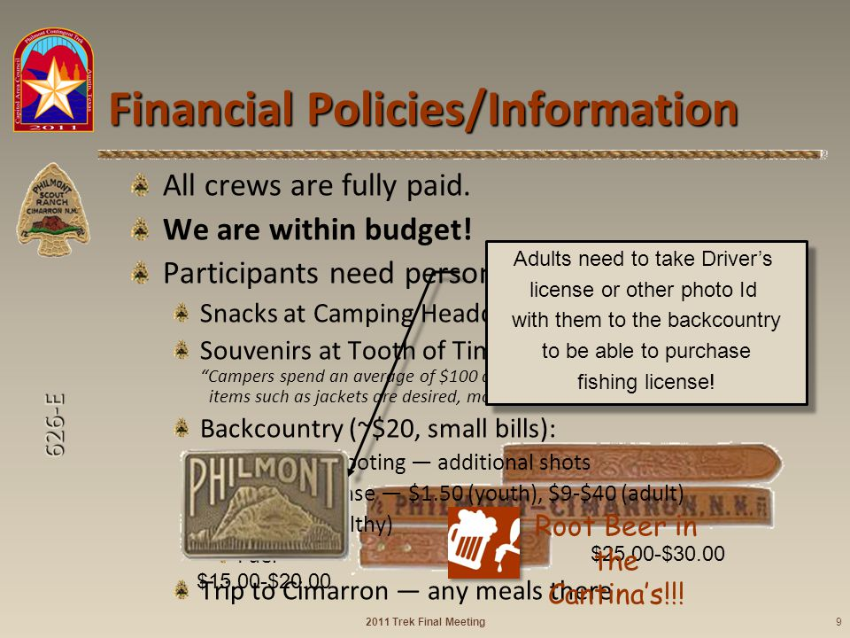 626-E Financial Policies/Information All crews are fully paid. We are within budget! Participants need personal money for: Snacks at Camping Headquart