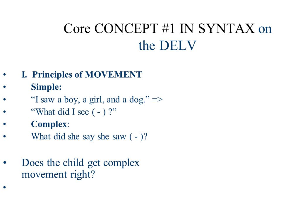Core CONCEPT #1 IN SYNTAX on the DELV I.