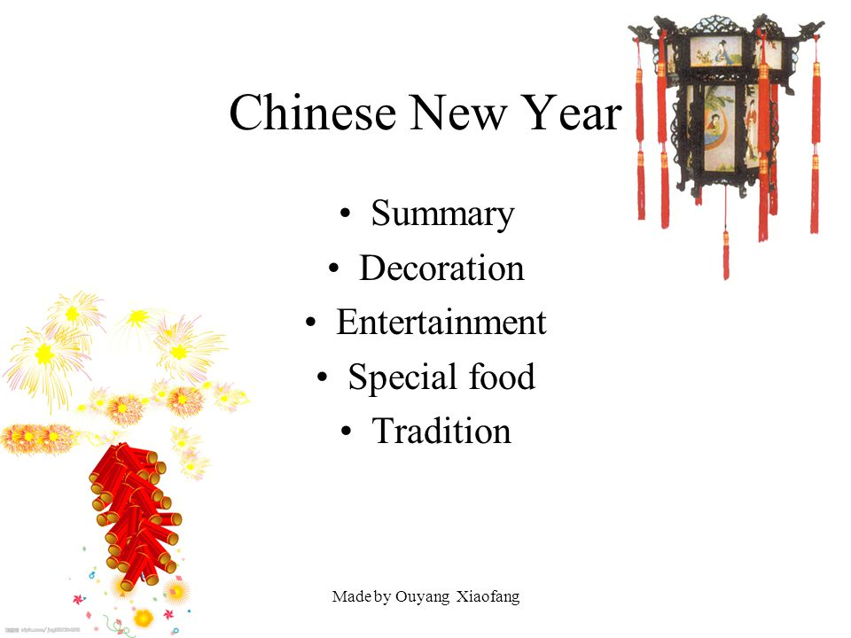 Made by Ouyang Xiaofang Chinese New Year Summary Decoration Entertainment Special food Tradition