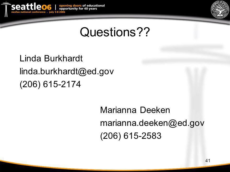 41 Questions?? Linda Burkhardt linda.burkhardt@ed.gov (206) 615-2174 Marianna Deeken marianna.deeken@ed.gov (206) 615-2583