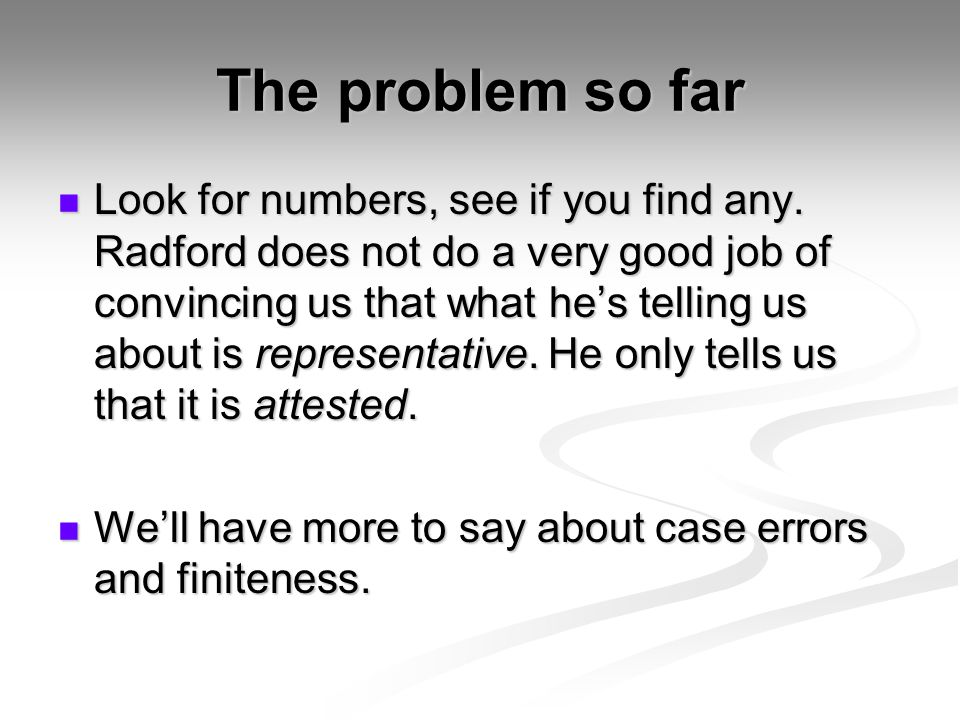 The problem so far Look for numbers, see if you find any. Radford does not do a very good job of convincing us that what hes telling us about is repre