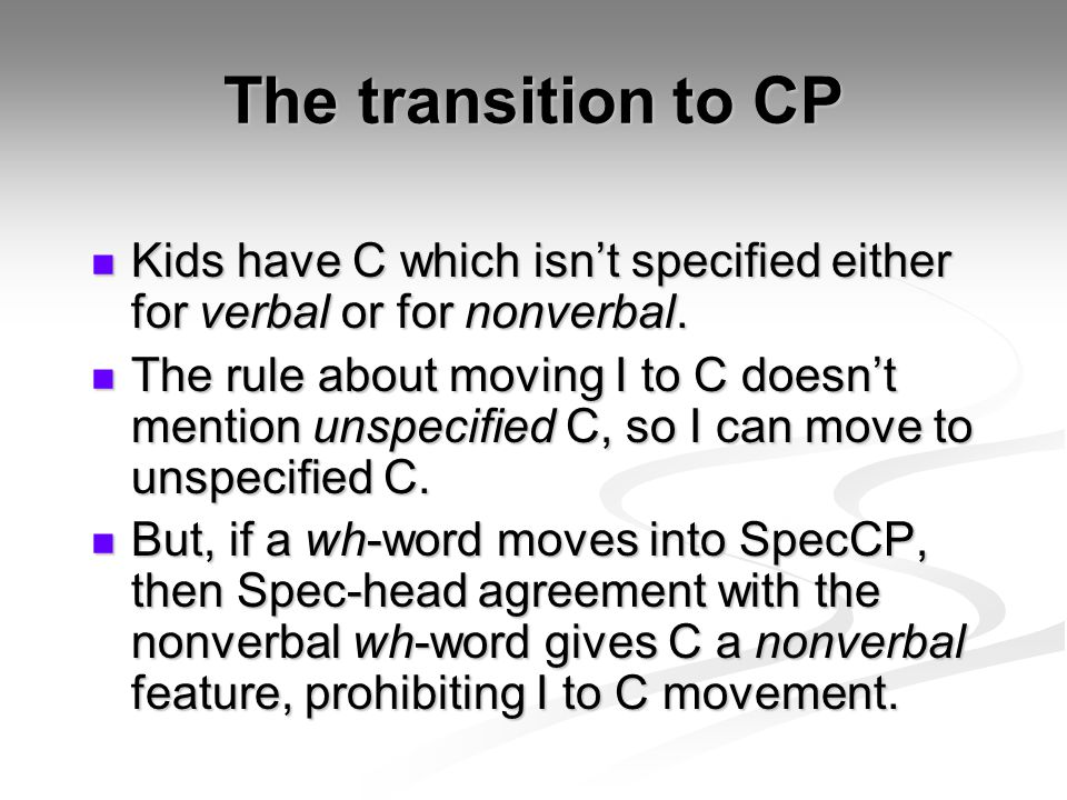 The transition to CP Kids have C which isnt specified either for verbal or for nonverbal. Kids have C which isnt specified either for verbal or for no