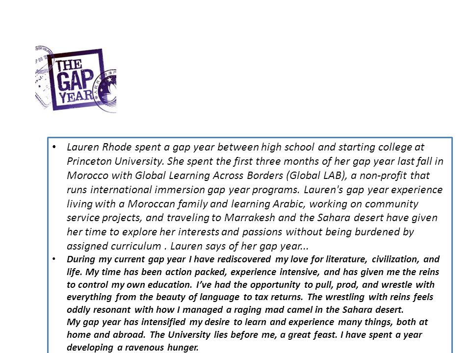 Lauren Rhode spent a gap year between high school and starting college at Princeton University. She spent the first three months of her gap year last