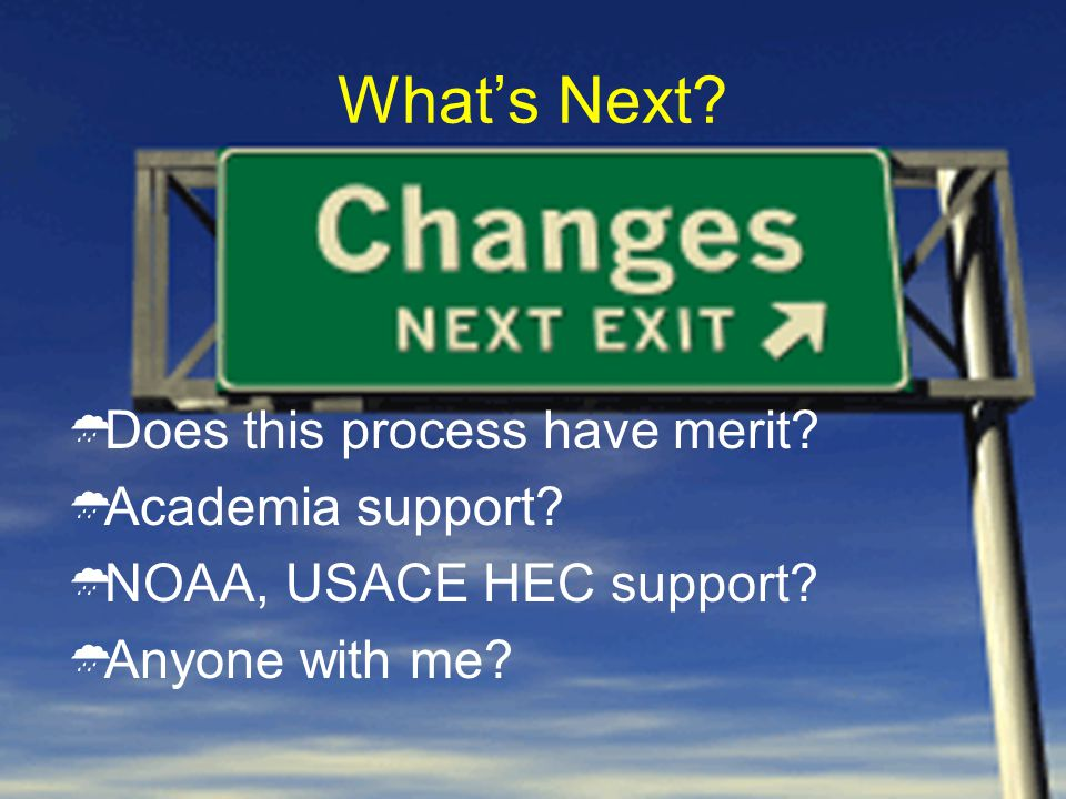 Whats Next. Does this process have merit. Academia support.