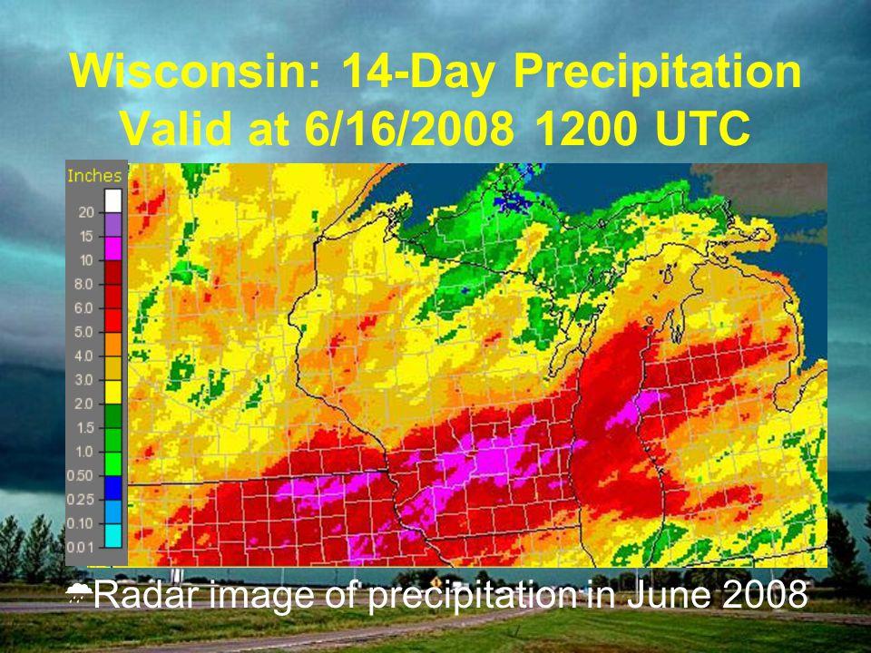 Radar image of precipitation in June 2008 Wisconsin: 14-Day Precipitation Valid at 6/16/2008 1200 UTC