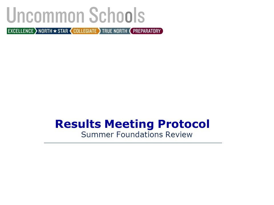 Results Meeting Protocol Summer Foundations Review