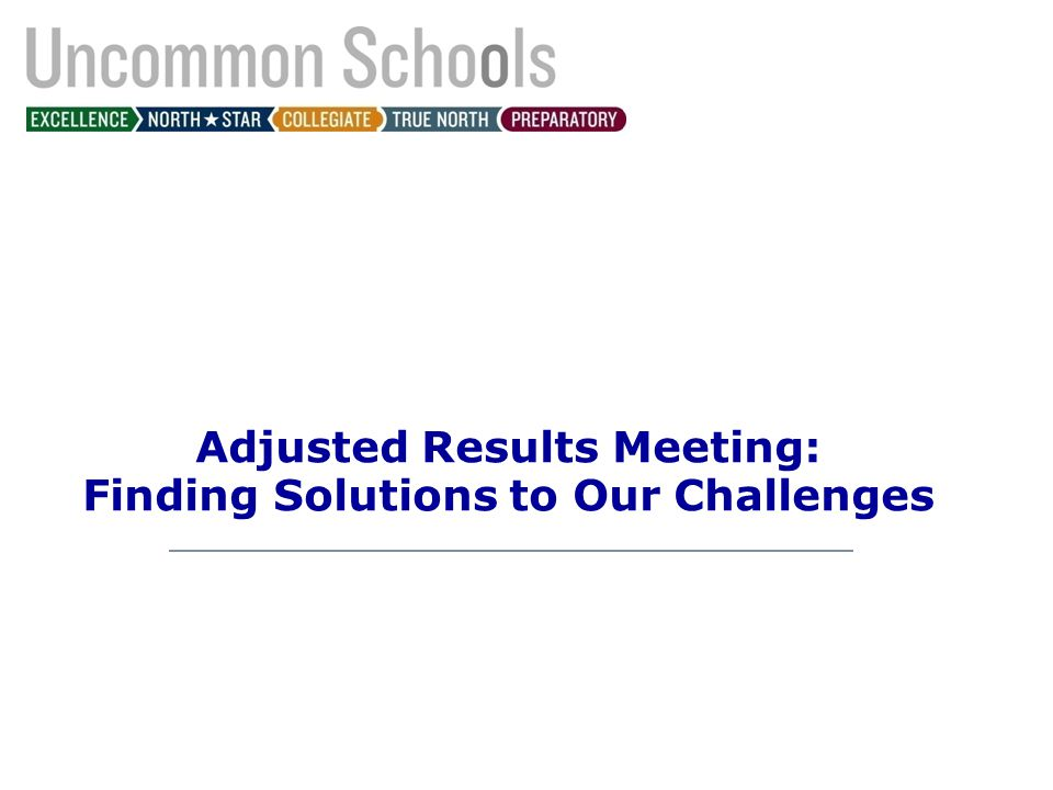 Adjusted Results Meeting: Finding Solutions to Our Challenges