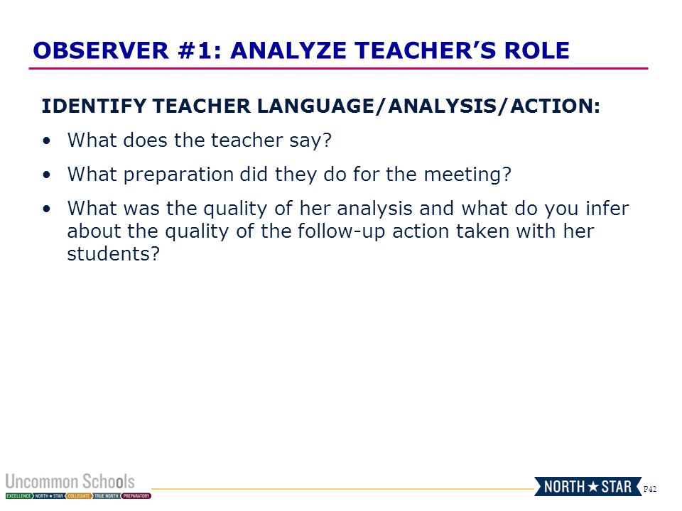 P42 IDENTIFY TEACHER LANGUAGE/ANALYSIS/ACTION: What does the teacher say? What preparation did they do for the meeting? What was the quality of her an