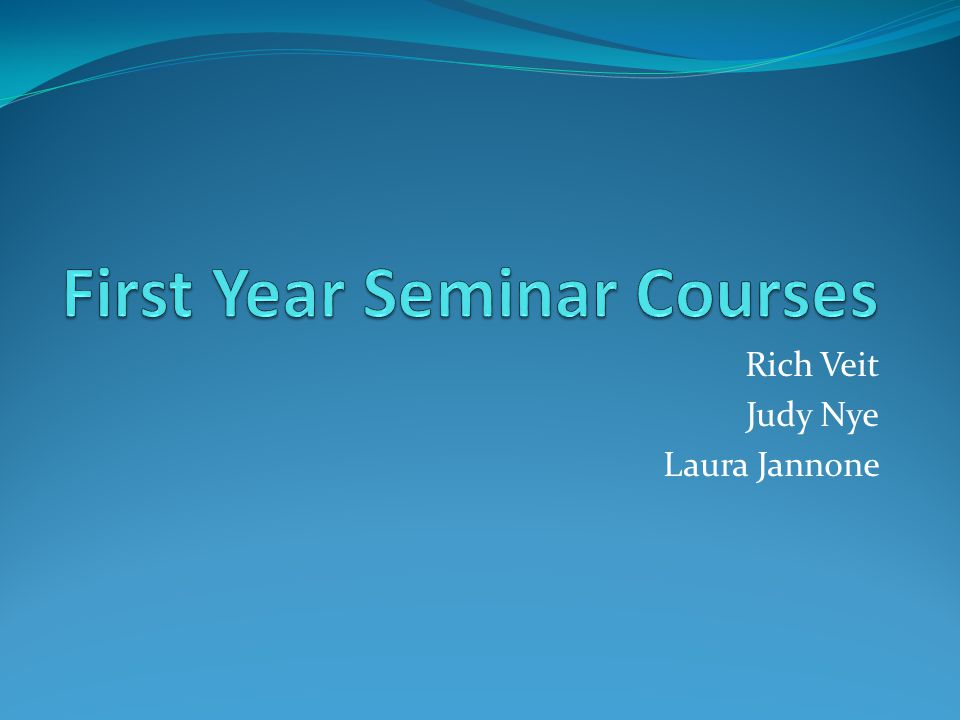 Why a New First-Year Seminar First-year seminars are offered at more than 95% of American colleges and universities They have a significant impact on retention rates They led to more meaningful student-faculty interactions They lead to better student performance and higher grades They lead to more student engagement