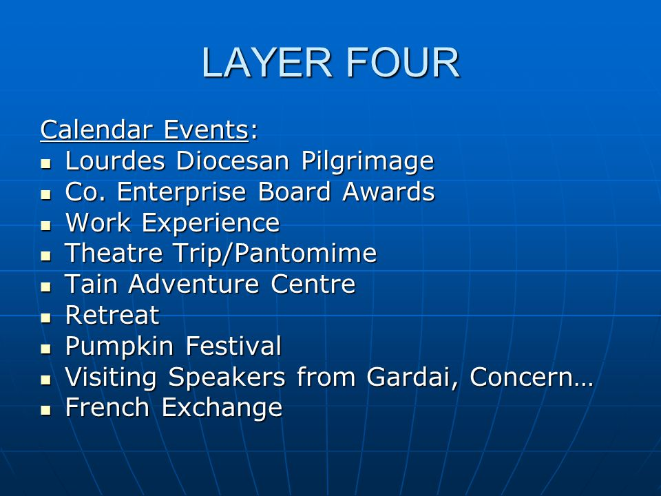 LAYER FOUR Calendar Events: Lourdes Diocesan Pilgrimage Lourdes Diocesan Pilgrimage Co. Enterprise Board Awards Co. Enterprise Board Awards Work Exper
