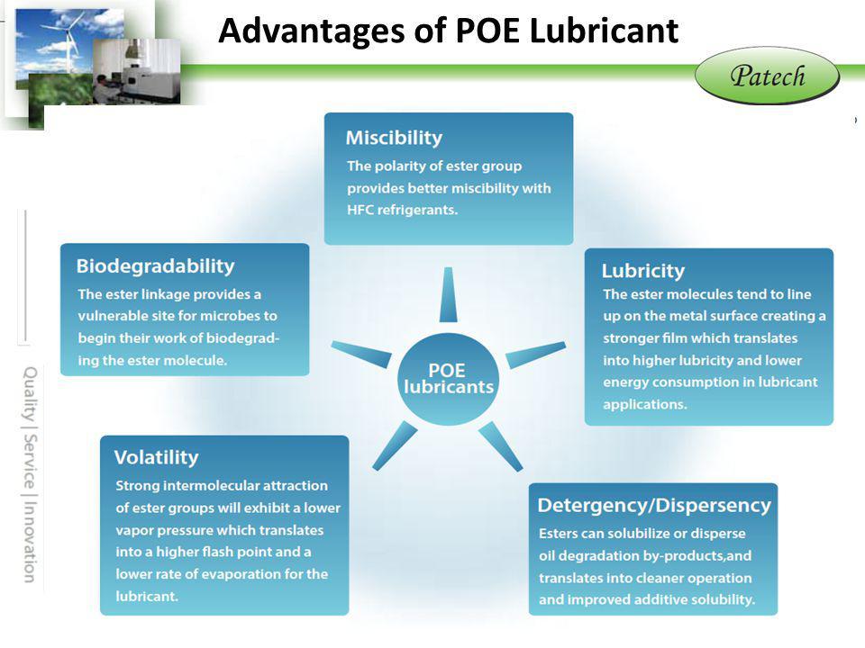 P atech www.patechfc.com.tw Advantage of POE Lubricants Advantages of POE Lubricant