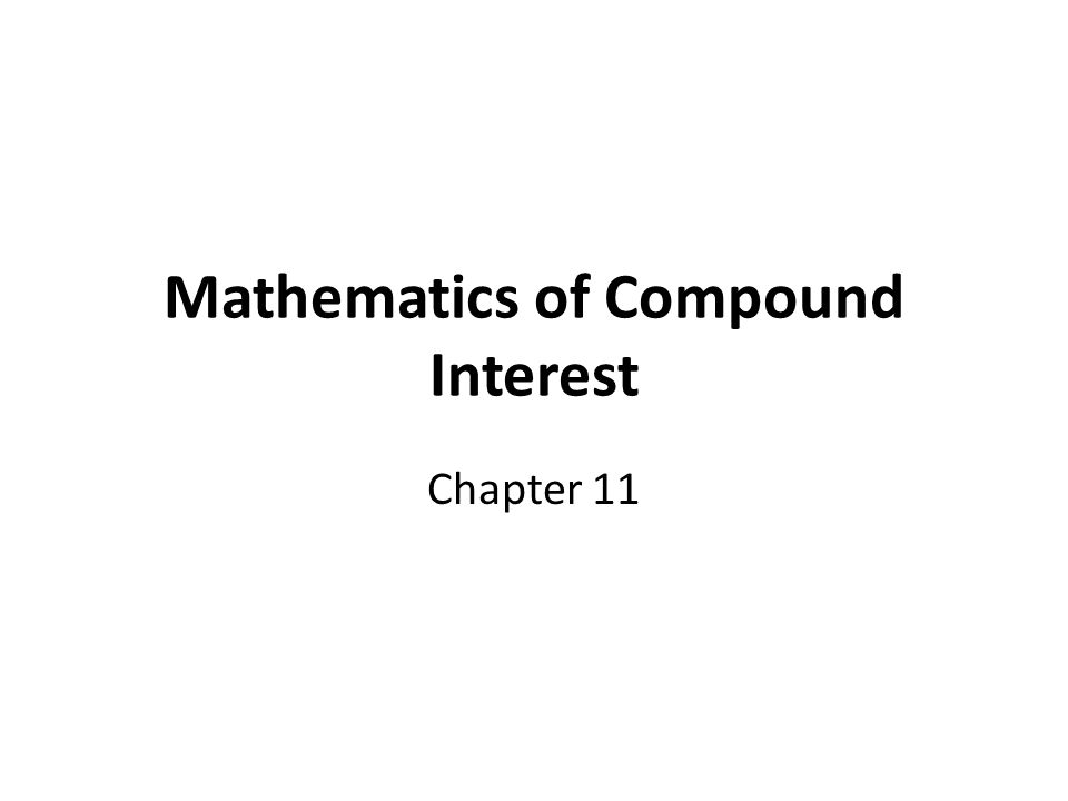 Mathematics of Compound Interest Chapter 11