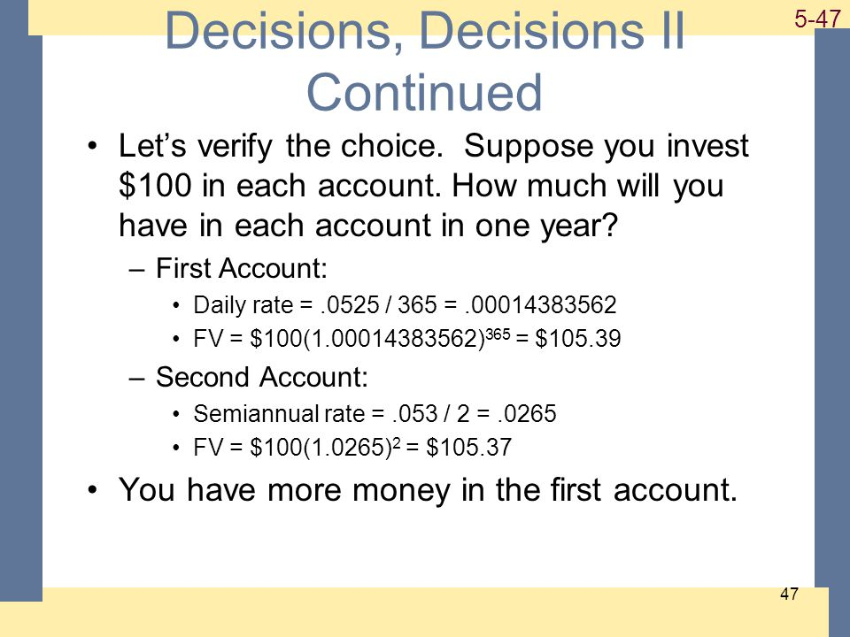 1-47 5-47 47 Decisions, Decisions II Continued Lets verify the choice.