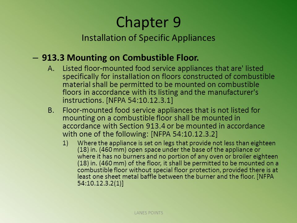 Chapter 9 Installation of Specific Appliances – 913.3 Mounting on Combustible Floor. A.Listed floor-mounted food service appliances that are' listed s