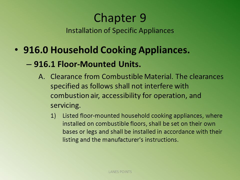 Chapter 9 Installation of Specific Appliances 916.0 Household Cooking Appliances. – 916.1 Floor-Mounted Units. A.Clearance from Combustible Material.