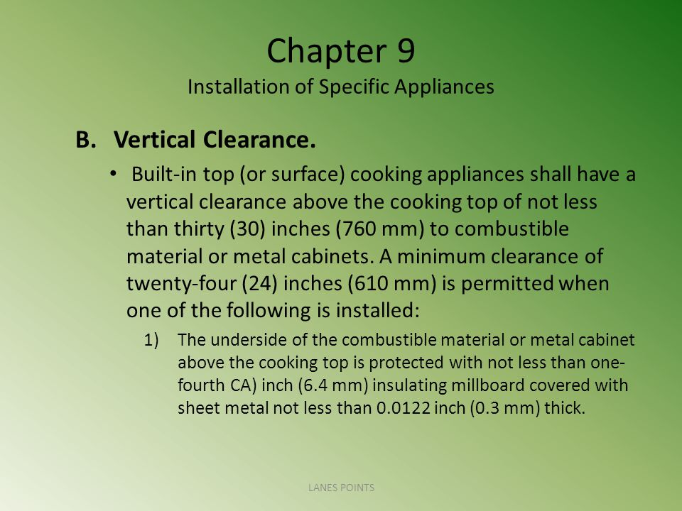 Chapter 9 Installation of Specific Appliances B.Vertical Clearance. Built-in top (or surface) cooking appliances shall have a vertical clearance above