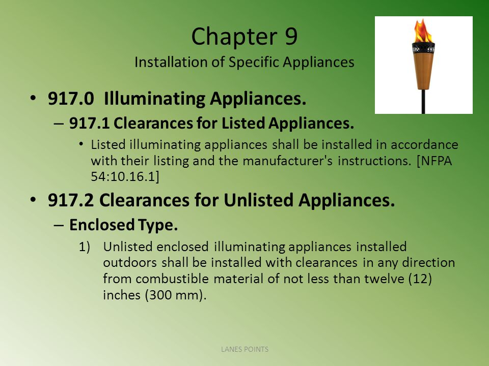 Chapter 9 Installation of Specific Appliances 917.0 Illuminating Appliances. – 917.1 Clearances for Listed Appliances. Listed illuminating appliances