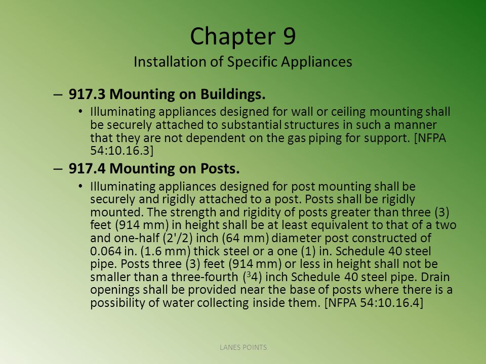Chapter 9 Installation of Specific Appliances – 917.3 Mounting on Buildings. Illuminating appliances designed for wall or ceiling mounting shall be se