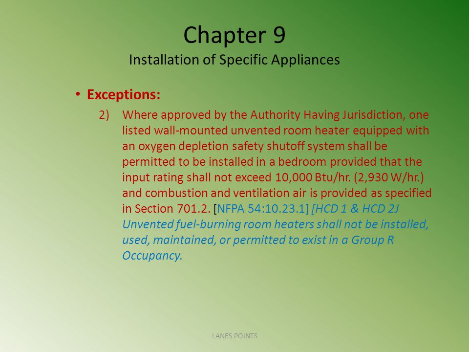 Chapter 9 Installation of Specific Appliances Exceptions: 2)Where approved by the Authority Having Jurisdiction, one listed wall-mounted unvented room