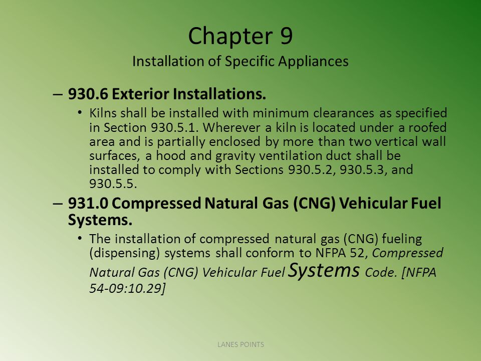 Chapter 9 Installation of Specific Appliances – 930.6 Exterior Installations. Kilns shall be installed with minimum clearances as specified in Section