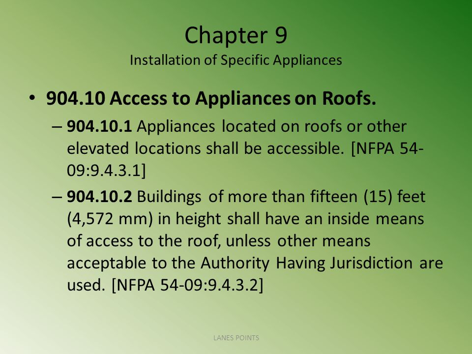 Chapter 9 Installation of Specific Appliances 904.10 Access to Appliances on Roofs. – 904.10.1 Appliances located on roofs or other elevated locations