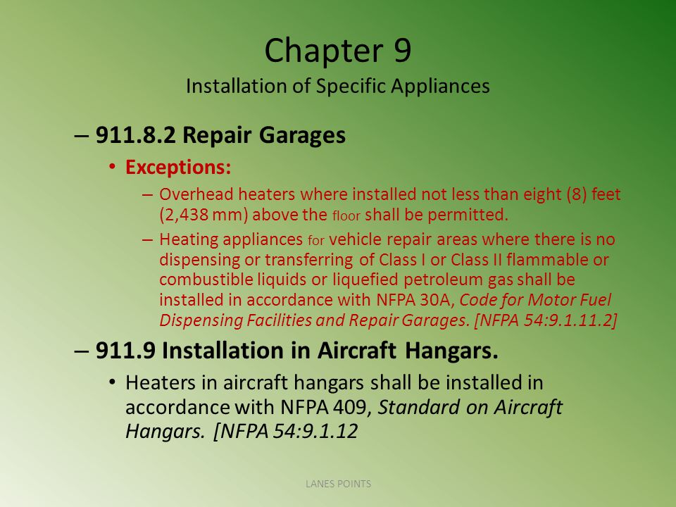 Chapter 9 Installation of Specific Appliances – 911.8.2 Repair Garages Exceptions: – Overhead heaters where installed not less than eight (8) feet (2,