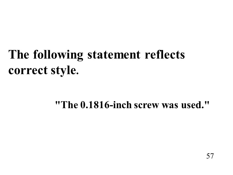The following statement reflects correct style.